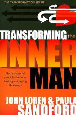 Transforming the Inner Man, by John Loren Sandford, Paula Sandford