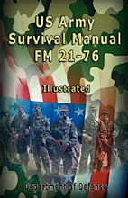 US Army Survival Manual: FM 21-76, Illustrated. Department of Defense, United States  Army