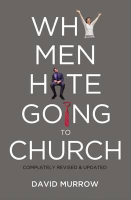 Why Men Hate Going to Church, by David Murrow