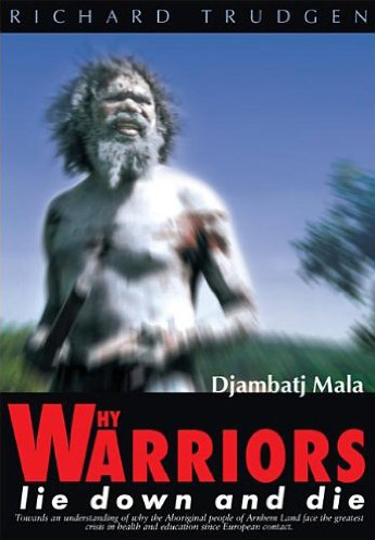 Why Warriors Lie Down and Die, by Richard Trudgen
