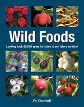 Wild Foods, by Vic Cherikoff