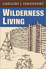 Wilderness Living By Gregory J. Davenport.