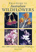 Field Guide to Australian Wildflowers, Denise Greig.